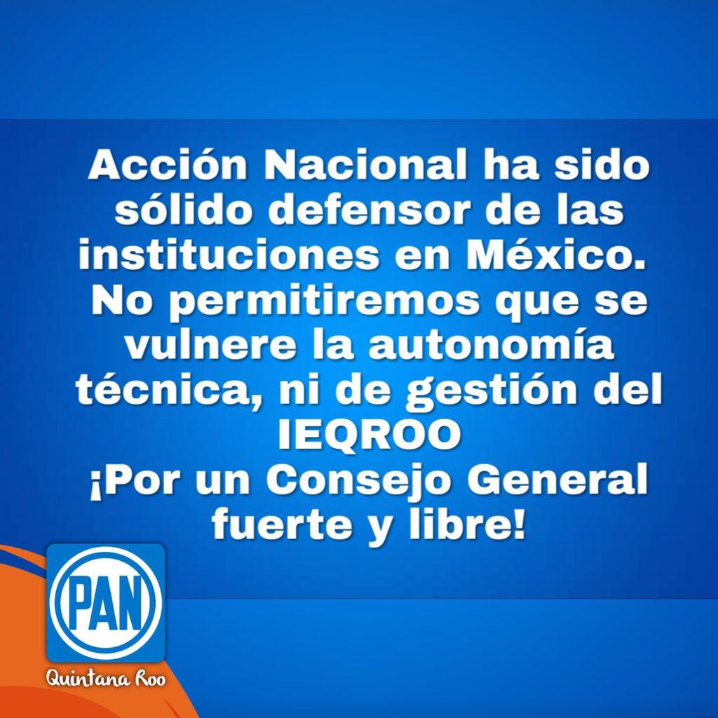 #AcciónNacional ha sido sólido defensor de las instituciones en México. No permitiremos que se vulnere la autonomía técnica, ni de gestión del @IEQROO_oficial ¡Por un Consejo General fuerte y libre!