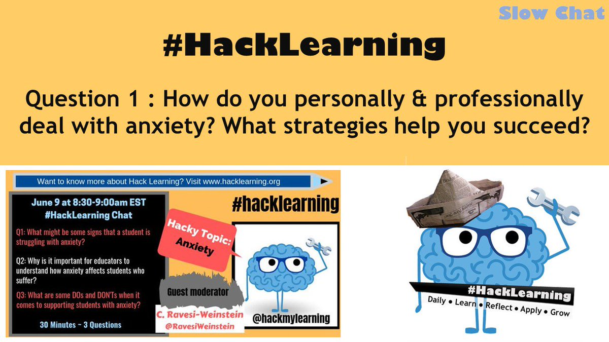 RT Q1 How do you personally & professionally deal with anxiety? What strategies help you succeed? #HackLearning