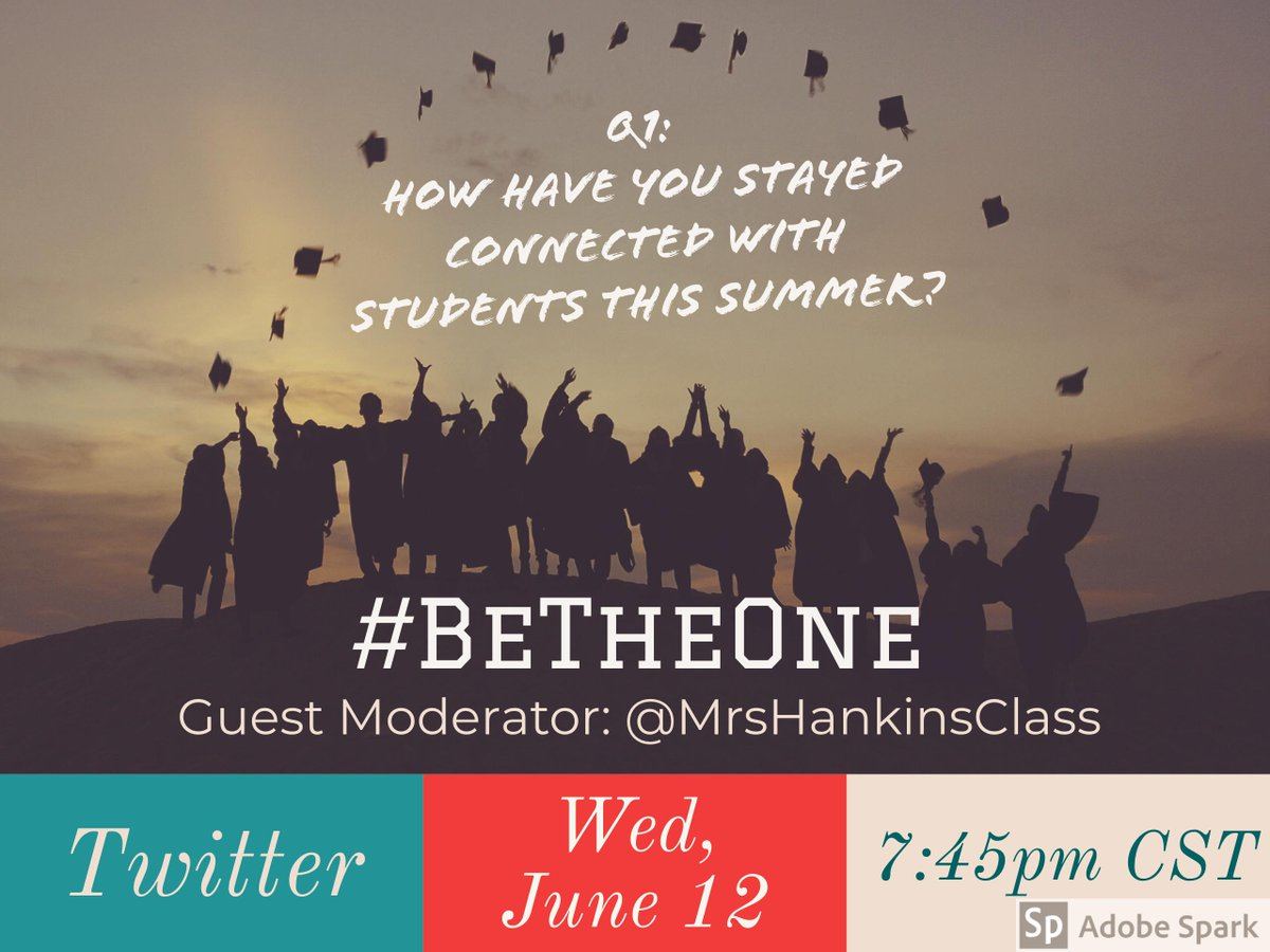Q1: How have you stayed connected with students this summer? #BeTheOne