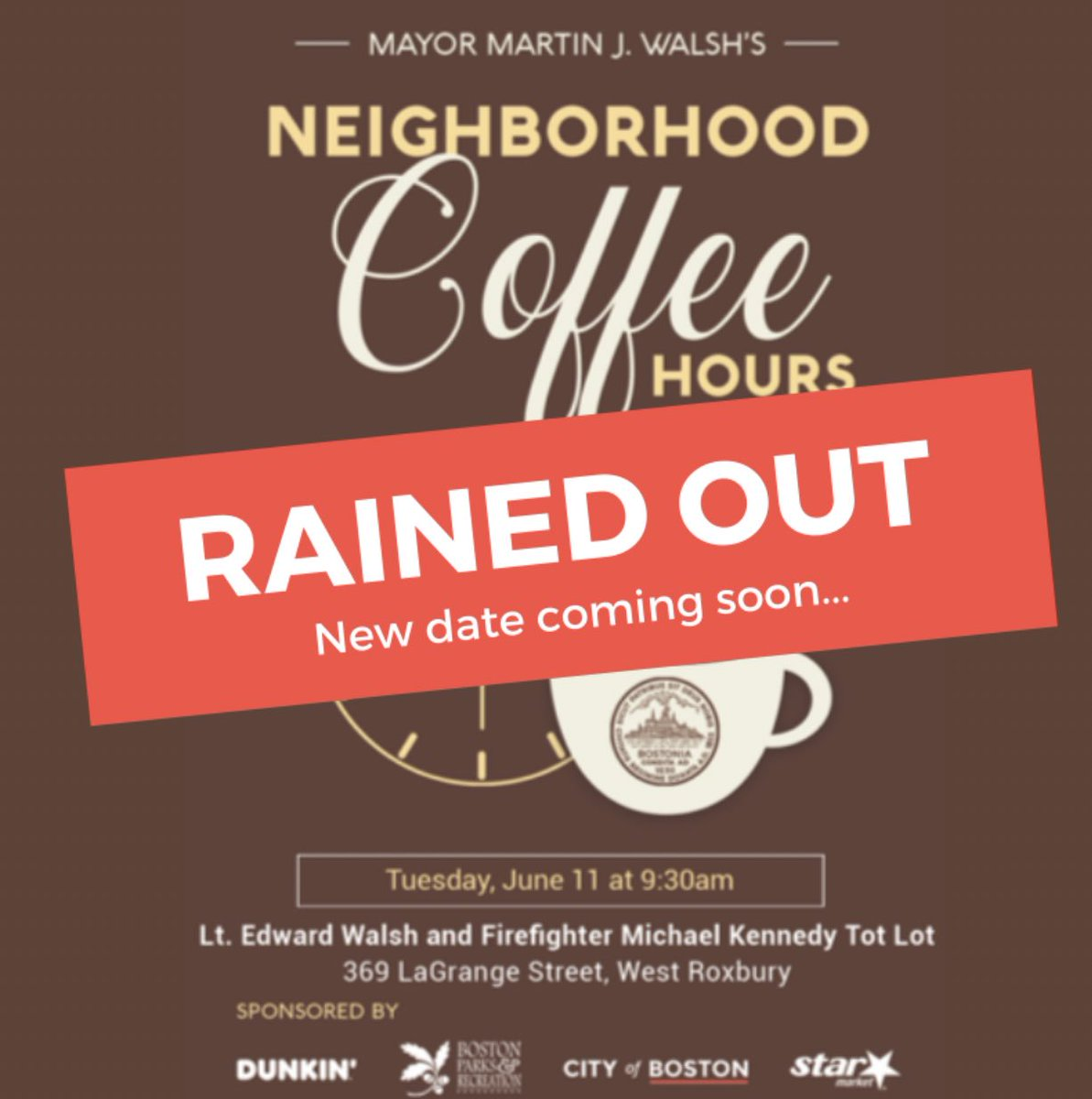 Today's coffee hour in #WestRoxbury is cancelled due to the rain. We will be touch with a rescheduled date as soon as possible. Thank you for understanding!