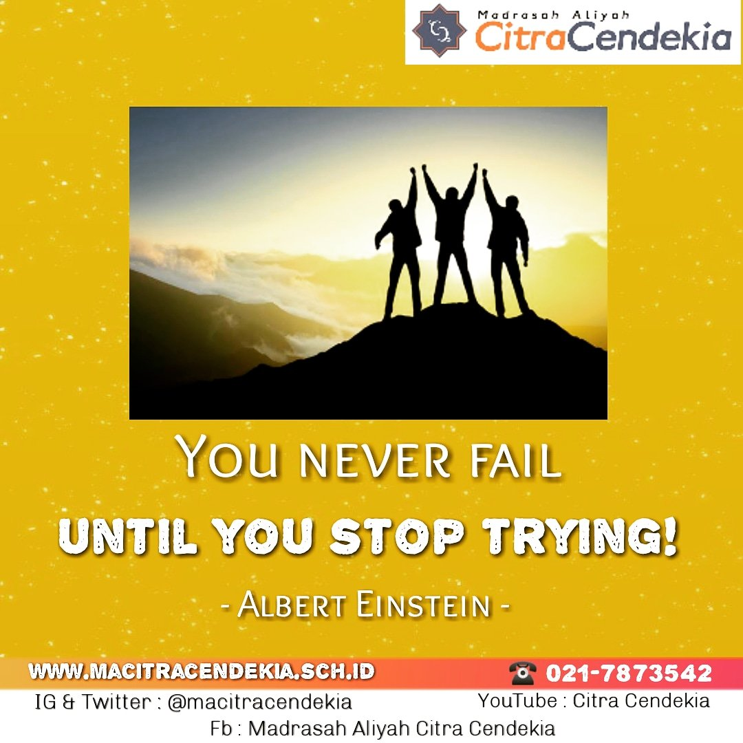 You never fail until you stop trying  💯 ✔  #Madrasah #madrasahaliyah  #MadrasahAliyahCitraCendekia #Macicen #cicen #unik #unggulan #Inspires #kindness #movement #integritas #Kecerdasan #diniyah #ilmiah #quotes #quoteoftheday #youneverfail #stoptrying #alberteinsteinquote