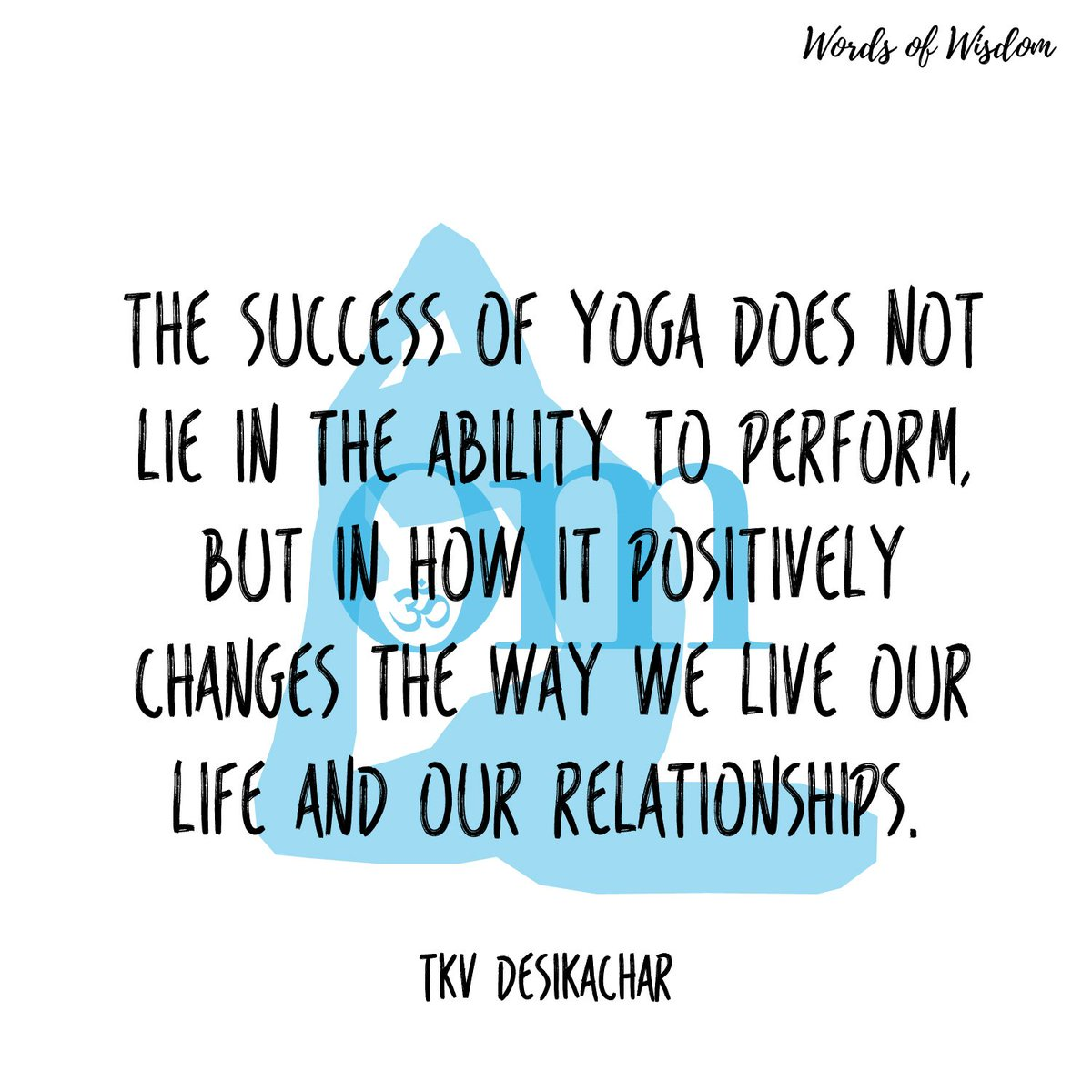 This month's Words of Wisdom, from TKV Desikachar. #omyogamagazine #omwordsofwisdom #tkvdesikachar