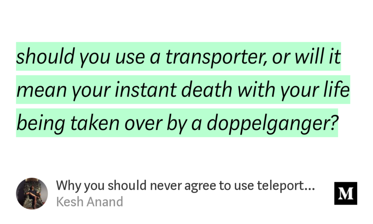 """Why you should never agree to use teleportation"" - @keshistan https://link.medium.com/9X90nAUvPX  #future #teleportation #technology"