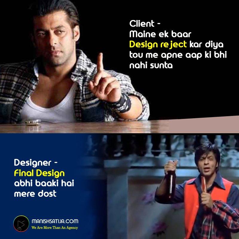 #Client - Maine ek baar #Design reject kar diya tou me apne aap ki bhi nahi sunta #SalmanKhan #Wanted  #Designer - Final Design abhi baaki hai mere dost #SharukhKhan #OmShantiOm  - http://Manishsatija.com #CreativeAgency #Memes #FamousMemes #influencers #influencerpic.twitter.com/bsTE1qqpFI