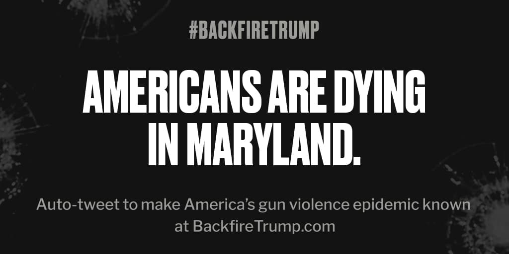 #Maryland is suffering today after fatal shooting. #POTUS, stop the bloodshed. #BackfireTrump<br>http://pic.twitter.com/6tVud2Fjt3
