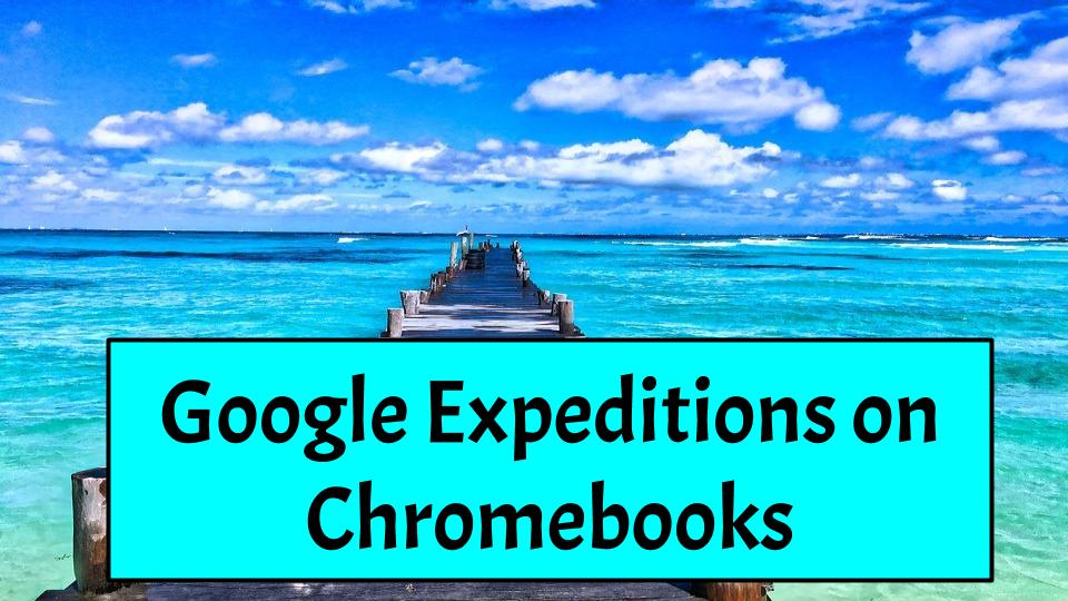 Google Expeditions is Now Available on Chromebooks! freetech4teachers.com/2019/06/google… #ISTE19 #NotAtISTE