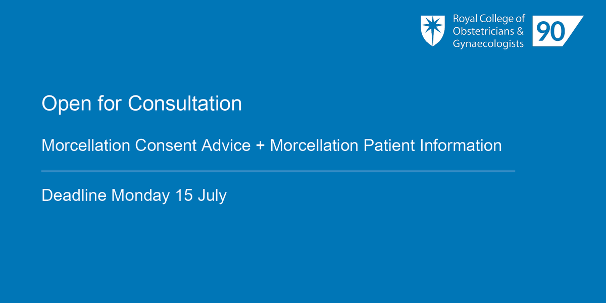 Tell us what you think of our consent advice and patient information on 'morcellation for laparoscopic myomectomy and laparoscopic hysterectomy' open for consultation until Monday 15 July. Consent advice: https://www.rcog.org.uk/en/guidelines-research-services/guidelines/consultation-documents/…   Patient information: https://www.rcog.org.uk/en/patients/patient-leaflets/developing-patient-information…
