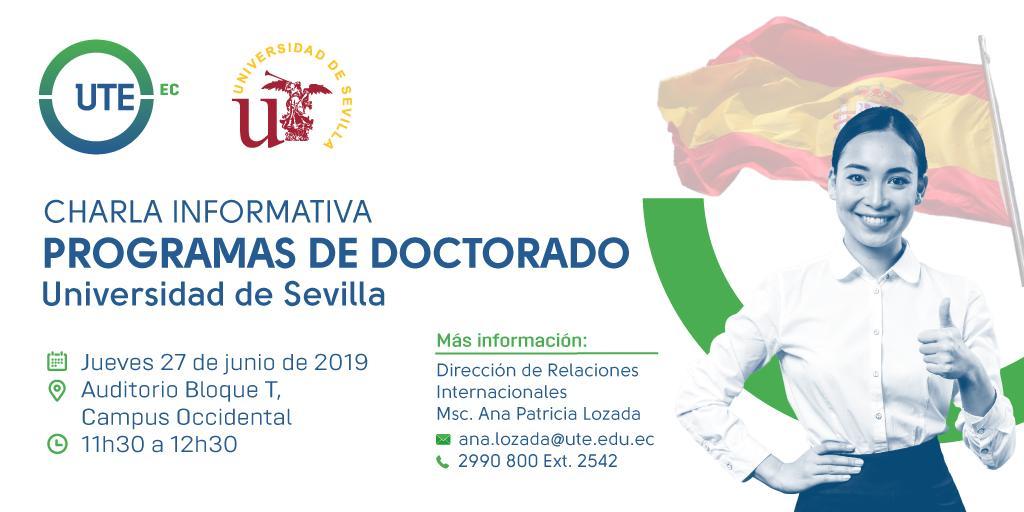 Las Direcciones de #RelacionesInternacionales y #DesarrolloAcadémico invitan a nuestros #Docentes #UTE a la Charla Informativa sobre los Programas de Doctorado a realizarse en la Universidad de Sevilla.