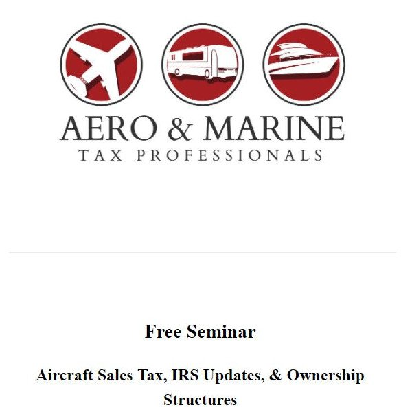 Free seminar from Aero & Marine Tax Professionals: Aircraft Sales Tax, IRS Updates & Ownership Structures . Read more about it http://ow.ly/QvgG30oZWJN   #bizjet #bizav #aircraftforsale #privatejet #privateflying #jetforsale #businessaviation