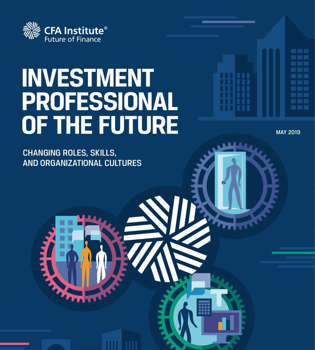 """Investment Professional of the Future"" report by @CFAinstitute.  …https://24t2aa29h0u13kg0ae2odrby-wpengine.netdna-ssl.com/wp-content/uploads/2019/06/Investment-Professional-of-the-Future-FoF.pdf …"