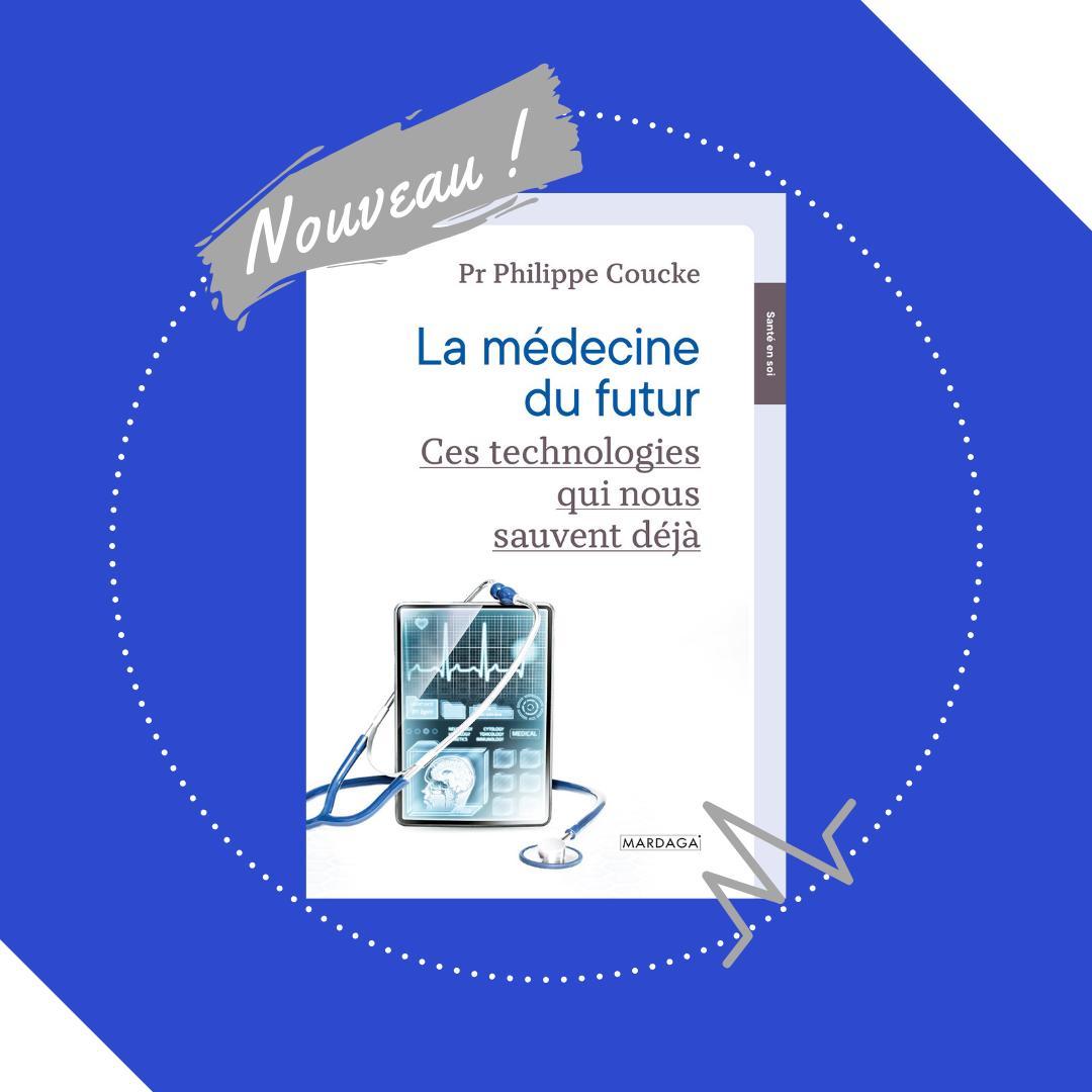 """RT @EditionsMardaga: Découvrez notre nouveauté de la collection santé en soi : """"La médecine du futur"""" du Pr Philippe Coucke.  À découvrir dès à présent en librairie ou sur : https://buff.ly/2ZBiUAi   #sortie #livre #sante"""