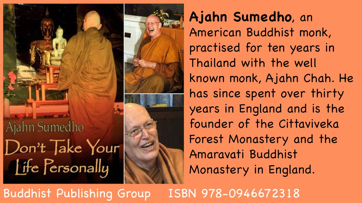 In his book, 'Don't Take Your Life Personally', Buddhist Monk Ajahn Sumedho urges us to trust awareness and find out for ourselves.