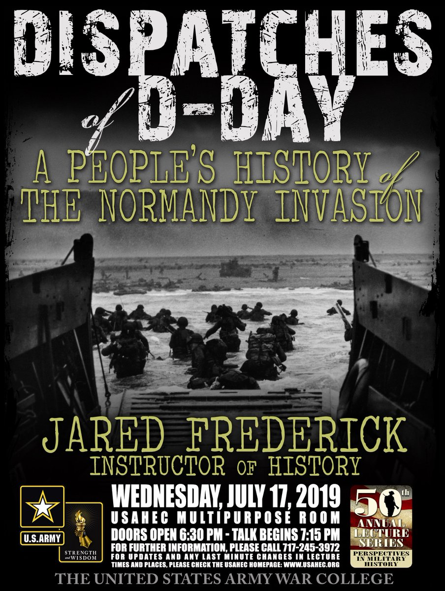 """7-17-19: Next Perspectives in Military History lecture: """"Dispatches of #DDay: A People's History of the Normandy Invasion,"""" w/ Mr. Jared Frederick. Doors open 6:30PM; Lecture begins 7:15PM More info on topic/speaker: https://ahec.armywarcollege.edu/newsarticle.cfm?id=400…"""