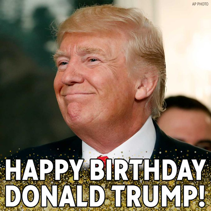 Happy birthday to President Donald Trump!