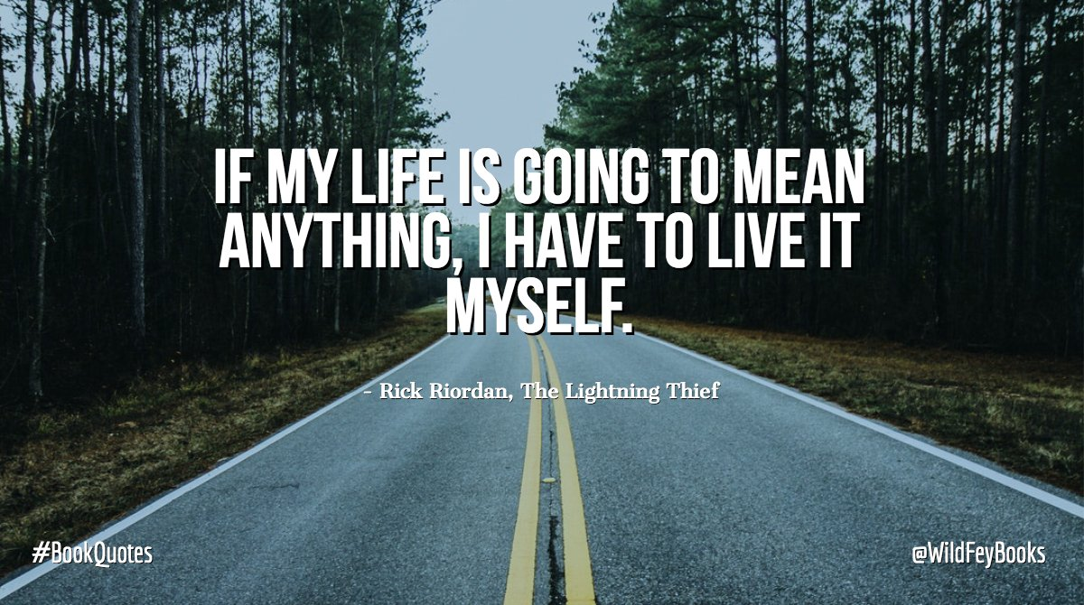 If my life is going to mean anything, I have to live it myself. - Rick Riordan, The Lightning Thief #BookQuotes <br>http://pic.twitter.com/LCYSVNbRWl