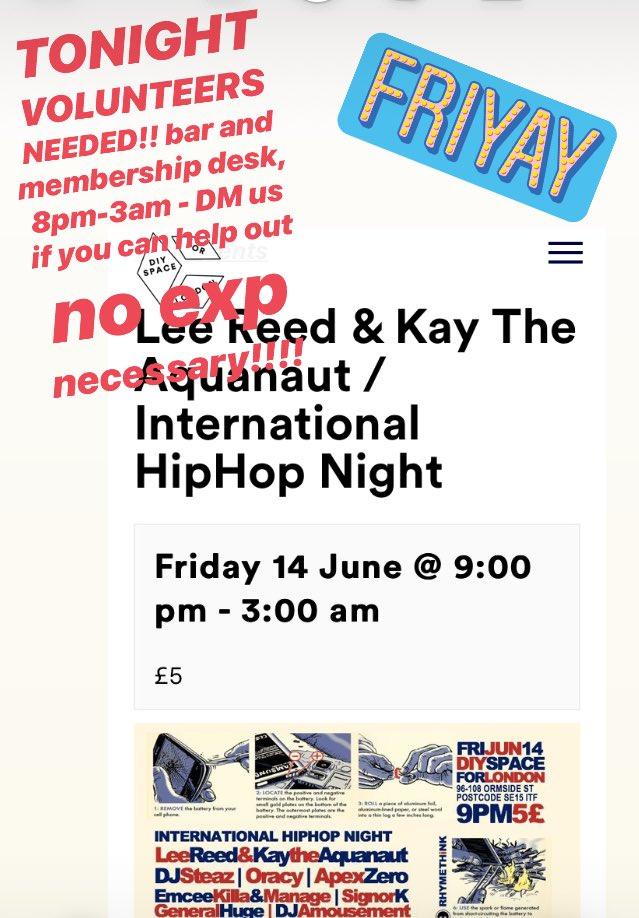 can anyone help out n volunteer tonight on the bar or membership desk!! Lee Reed & Kay the Aquanaut HIP HOP NIGHT TIL 2am - DM us or hello@diyspaceforlondon.org
