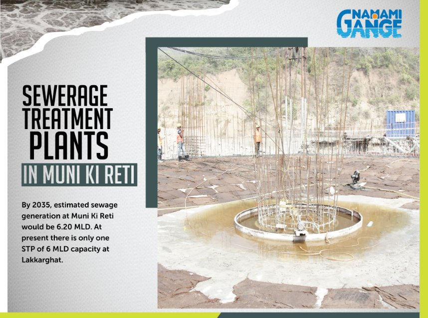 By 2035, estimated sewage generation at Muni Ki Reti would be 6.20 MLD. At present there is only one STP of 6 MLD capacity at Lakkarghat.  #NamamiGange