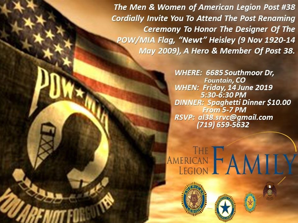 "NEWS TIP:  American Legion Post #38 (6685 Southmoor Dr, Fountain) will rename after Newt Heisley, the designer of the POW/MIA flag today    @ 5:30PM.  V/R, Cornell ""Ivy-League"" Penn St Vice Commander (719) 659-5632 al38.srvc@gmail.com"