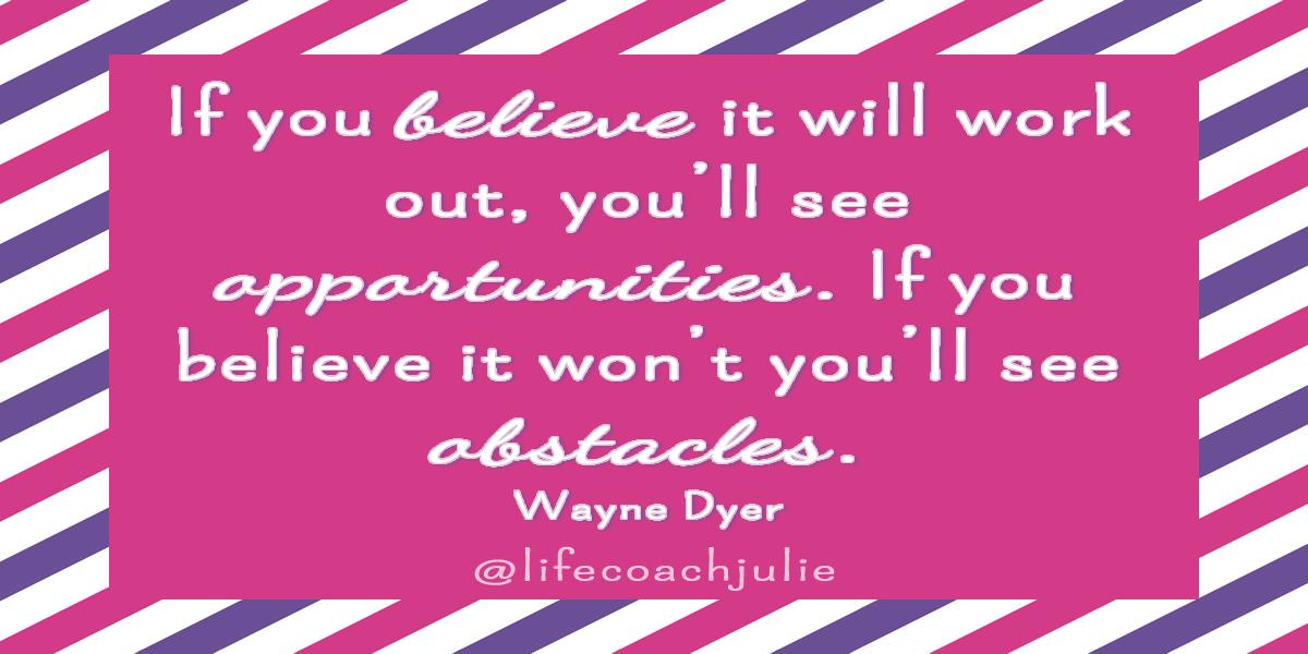 If you believe it will work out, you'll see opportunities. If you believe it won't you'll see obstacles. Wayne Dyer See the opportunities in front of you, not the obstacles.  #selfimprovement  #personaldevelopment <br>http://pic.twitter.com/HX0orBxyWP