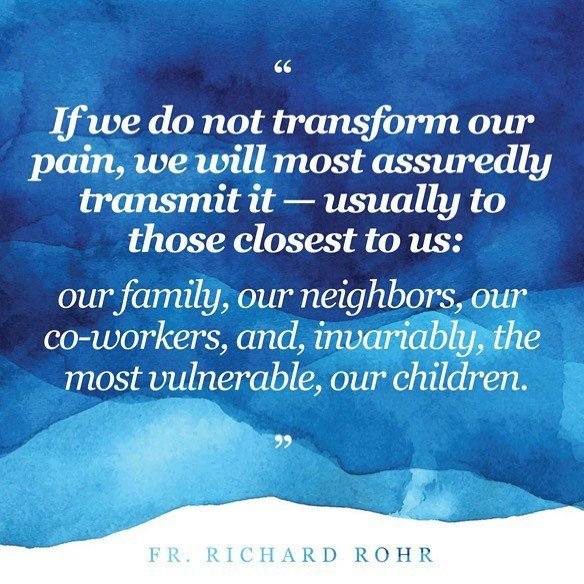 """""""If we do not transform this pain, we will most assuredly transmit it to others - usually to those closest to us:  our family, our neighbors, our co-workers, and, invariably, the most vulnerable, our children."""" -Fr. Richard Rohr . . .  #richardrohr #quot…  http:// bit.ly/2Ki4di7    <br>http://pic.twitter.com/CoM4eQQEM2"""
