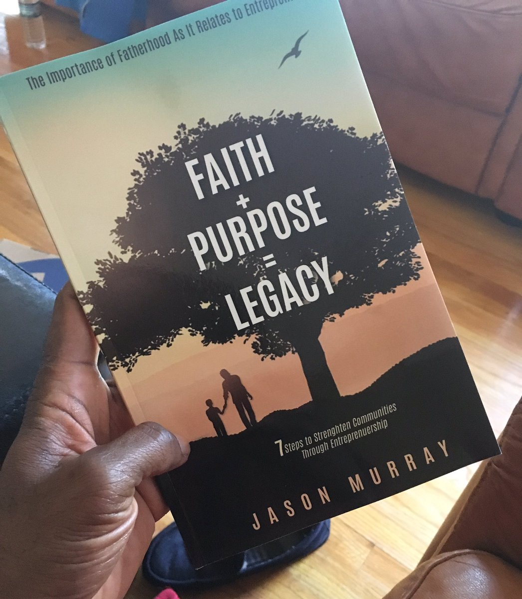 #NowReading #Faith + #Purpose = #Legacy: 7 Steps to Strengthen Communities Through #Entrepreneurship by @JasonMurrayCEO. #books #bookstagram #leadersarereaders #books #TheSuccesspert<br>http://pic.twitter.com/6kX8q78fHu