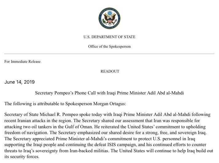 .@SecPompeo spoke w/ #Iraq's Prime Minister @AdilAbdAlMahdi following Iranian attacks in the region. The Secretary shared our assessment #Iran was responsible for attacking two oil tankers in the Gulf of Oman. He reiterated the U.S. commitment to upholding freedom of navigation.