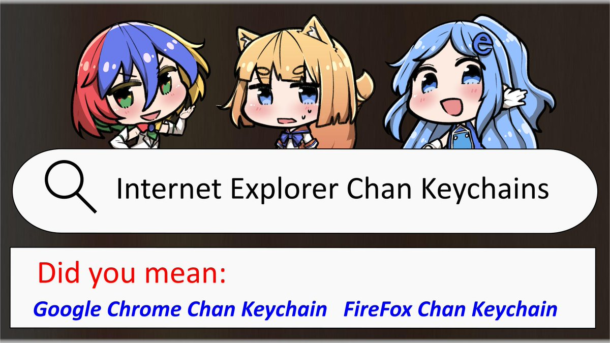 Merry On Twitter You Can Now Pre Order Keychains Of Internet Explorer Firefox And Google Chrome From My Internet Explorer Webcomic Series Https T Co 8xwnqlxlfy