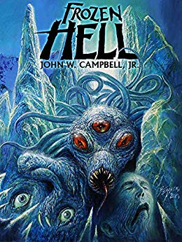 New cover of mine for FROZEN HELL, the ORIGINAL Campbell novel that became THE THING three times in movies....