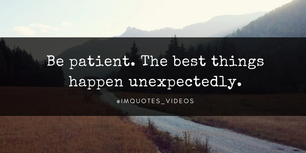 RT @IMQuotes_Videos: Good things happen to those who wait.  #SaturdayMotivation https://t.co/hRyOFzwBhO