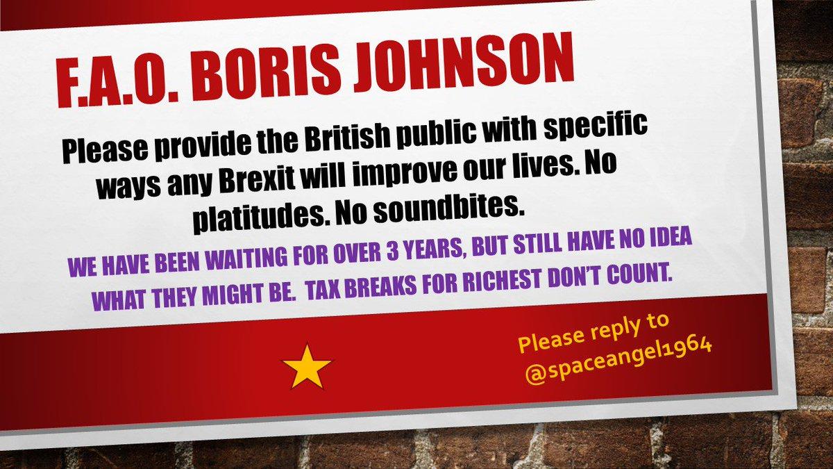 Since 2016, I have attempted to get a straight answer from all the Brexiteers about the tangible benefits of Brexit. Now @BorisJohnson says that delay is defeat & hed be prepared to leave the EU with No Deal. So, AGAIN, I pose the question below. Pls RT. #StopBrexit