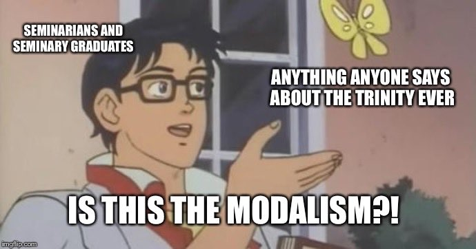 Just a reminder: there will be a lot of sermons tomorrow that are in fact proclaiming modalism. At the same time, we should remember that not every illustration for the Trinity is in fact modalism.