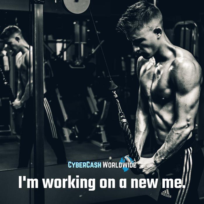 I'm working on a new me.  #positivechange #positivity #motivation #success   http://www. cybercashworldwide.com    <br>http://pic.twitter.com/cdnj32qvRd