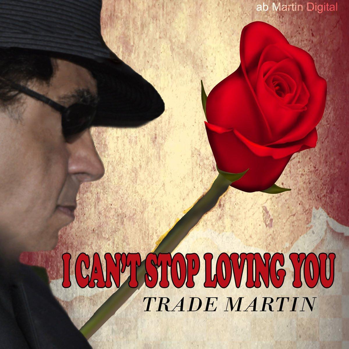 I Can't Stop Loving You https://www.youtube.com/watch?v=oQtBBojBkEA… #TradeMartin #abMartinDigital #Amazon #Pandora #AppleMusic #Spotify