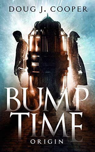✨ Bump Time Origin ✨ by @DougJCooper Time-travel suspense coming May 7 #Preorder on Amazon: https://amzn.to/2VXDMQE #timetravel #kindle #scifi #books #suspense #fiction #ebook #goodreads