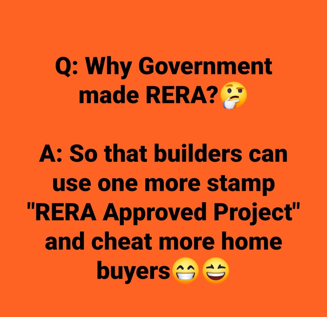 """Question: Why Government made RERA?   Answer: So that builders can use one more stamp """"RERA Approved Project"""" and cheat more home buyers  <br>http://pic.twitter.com/fvHJ5shYWt"""