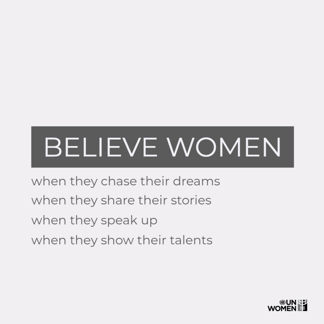 Women's journeys are distinct and full of stories of triumphs and challenges.   It's time we believe women!