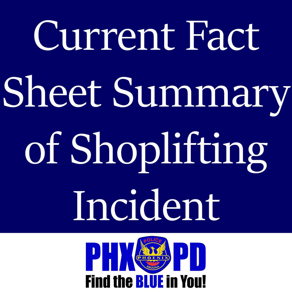 CURRENT FACT SHEET SUMMARY OF PHOENIX POLICE RESPONSE TO SHOPLIFTING INCIDENT RESULTING IN OFFICERS BEING REMOVED FROM THE STREET AND ASSIGNED TO DESK DUTY: https://www.facebook.com/phoenixazpolice/photos/a.301060533302534/2692890270786203/?type=3&theater…