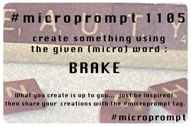 We have a new #microprompt prompt word 1105 : BRAKE : be #inspired & #create something! Please post your creations in a fresh new tweet and include the #microprompt tag. With thanks @MadQueenStorm @PromptList @PromptAdvant for all the RTs, support and prompt love! 💙