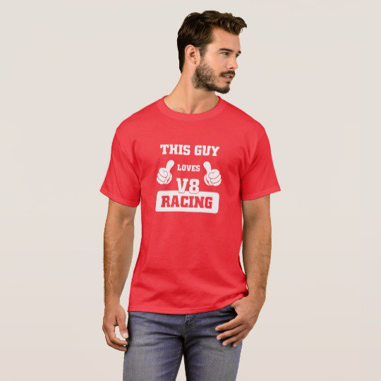 THIS GUY LOVES V8 RACING T-Shirt <|> Order @  https://www.zazzle.com/this_guy_loves_v8_racing_t_shirt-235260883385588020… <|> #vasc #nascar   Find More @ http://shop.feralgeardesigns.com  | ONLINE STORE: http://shop.feralgeardesigns.com