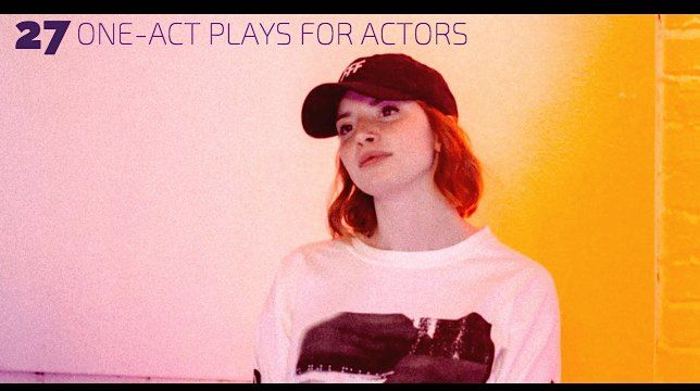 27 One-Act #Plays for Actors -  https:// buff.ly/2Io2Dbd      #ActorsOnActors <br>http://pic.twitter.com/FWMN3XlRrF