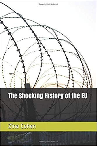 Learn The Shocking Truth Behind The Curtain Of Lies & Read The Shocking History of the EU by Zina Cohen  http:// amzn.to/2KEDlIn      via @EzMobiles #Brexit #LeaveMeansLeave #BrexitMeansBrexit<br>http://pic.twitter.com/SmrLQrRNiw
