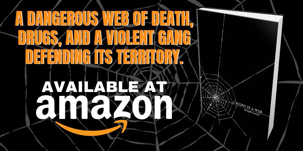 A dangerous web of death, drugs, and a violent gang defending its territory - Caught In A Web by @JRLewisAuthor is available at https://amzn.to/2DPMwnE  #asmsg #iartg #amreading #bookboost #ian1 #death #drugs #gangs #thuglife