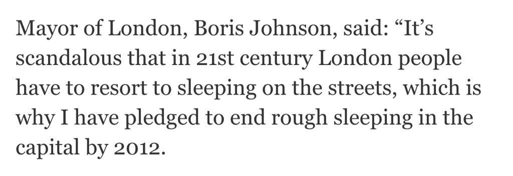 @BorisJohnson You can't help but lie. You promised to eliminate rough sleeping when London Mayor, but you DOUBLED IT. Why do you keep lying?