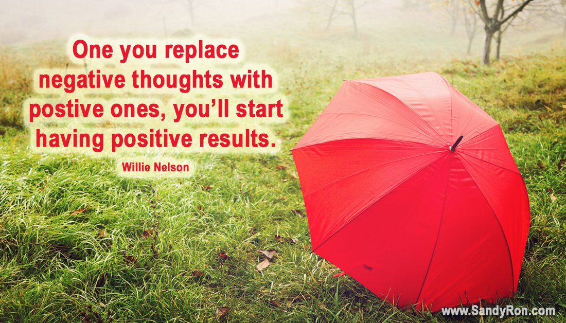 Replace negative thoughts with positive ones.  ...#WillieNelson  #mlm #motivationalquote <br>http://pic.twitter.com/NtsHeFaP0G