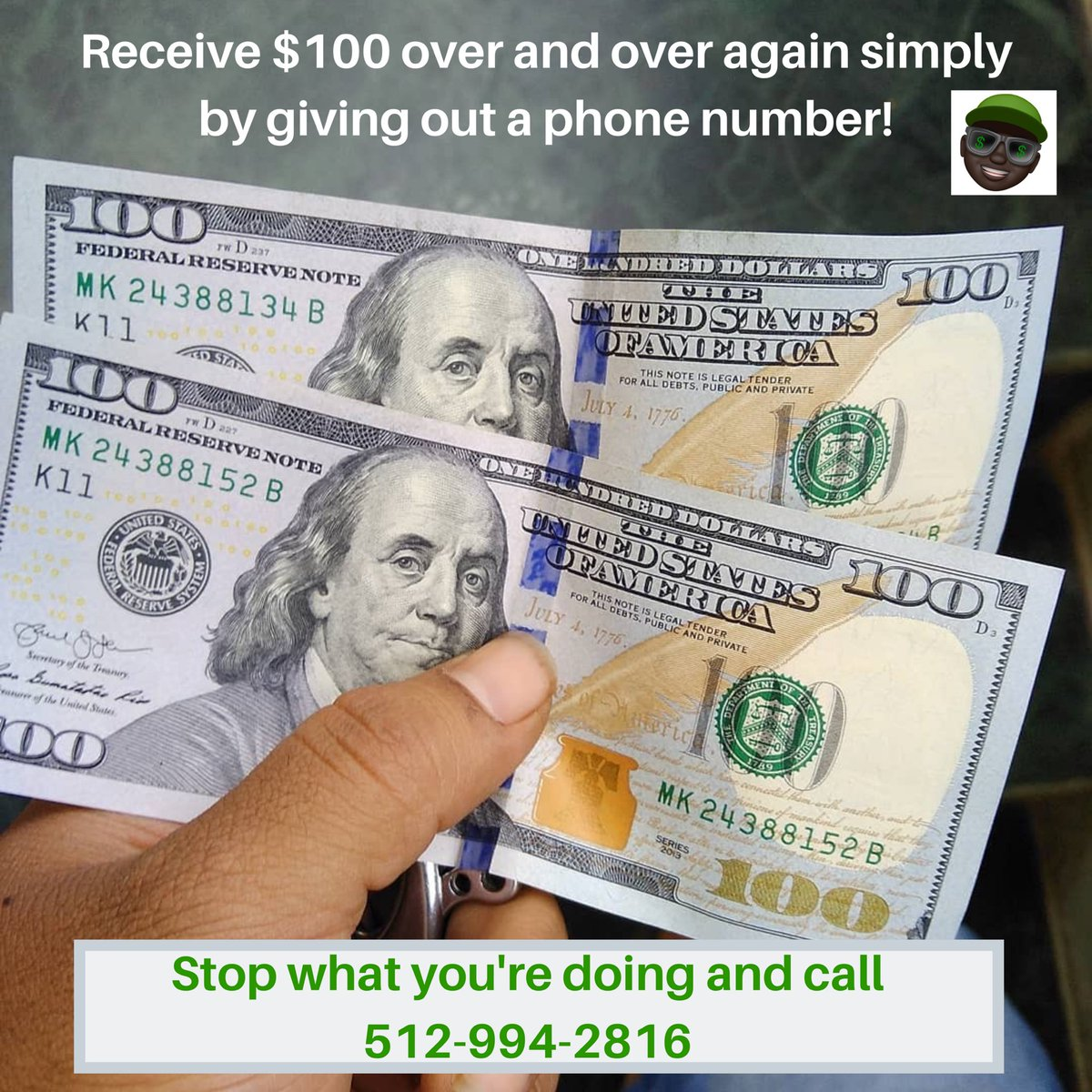 MAKE $100 A DAY - Stop what you're doing and call 512-994-2816!  Call the number, get the details and start receiving $100 paid DIRECTLY TO YOUR CASH APP Call now! 512-994-2816