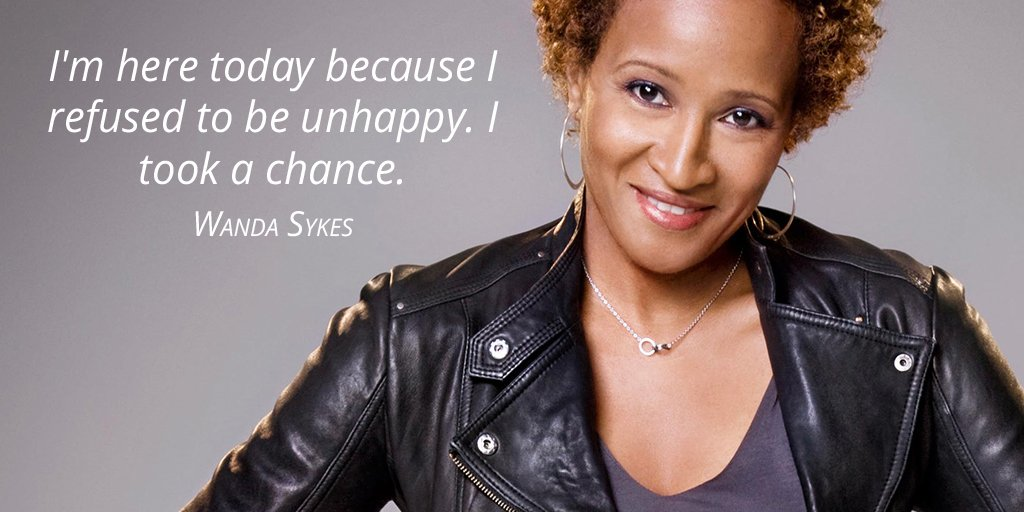I'm here today because I refused to be unhappy. I took a chance. - Wanda Sykes #quote https://t.co/fbiDYBWBSF