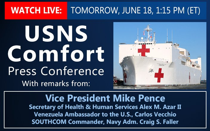 Live on Twitter Tommorow: @VP Mike Pence press conference to discuss @USNavy hospital ship #USNSComfort's medical assistance mission in #LatinAmerica & #Caribbean. Will include @HHSgov Secretary Alex M. Azar II, @carlosvecchio & #SOUTHCOMs Adm. Craig Faller. #EnduringPromise