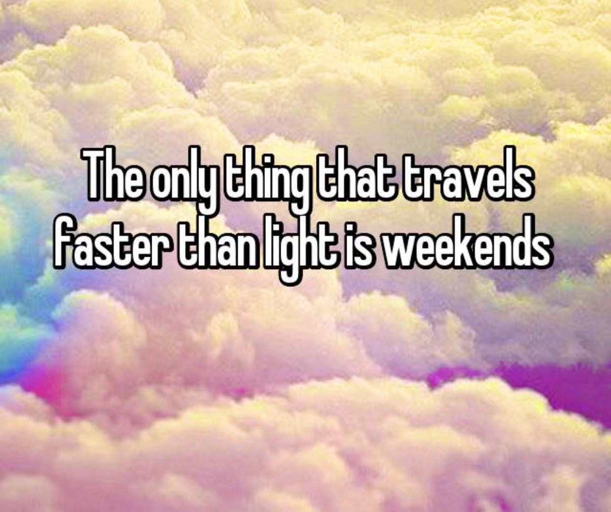 The only thing that travels faster than light is weekends  #MondayMood <br>http://pic.twitter.com/JGi5r8rKnj