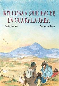 """Pronto comenzaremos una nueva sección en http://www.henaresaldia.com, vamos a ir publicando algunos capítulos del libro """"101 cosas que hacer en Guadalajara"""" que está agotado y que el lector nos lo está demandando"""