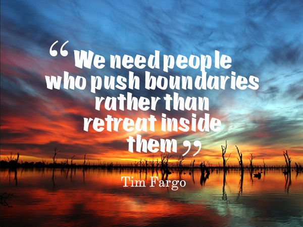 We need people who push boundaries, rather than retreat inside them-TimFargo quote dailymotivation #MondayMotivation #MondayWisdom<br>http://pic.twitter.com/p8e9nFkqBy